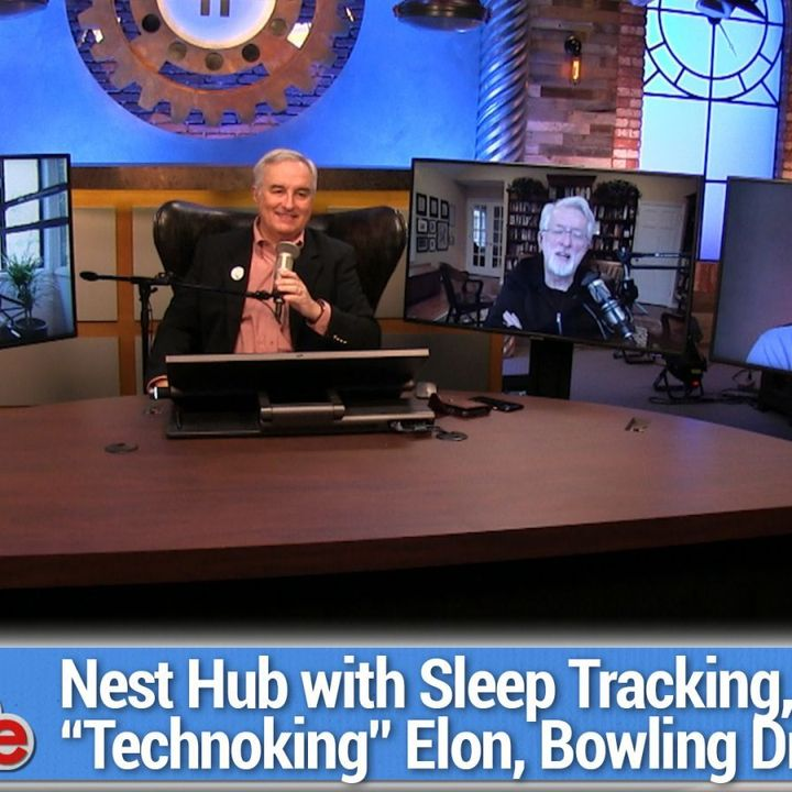 TWiG 603: Sleeping With a Mime - Nest Hub with sleep tracking, Elon Musk is Technoking, Drone goes bowling