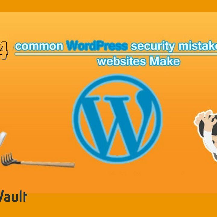 WordPress Security Common Mistakes to Avoid