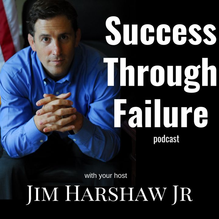 Success Through Failure with Jim Harshaw Jr
