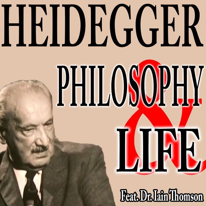 Martin Heidegger: Life & Philosophy   feat. Dr. Iain Thomson