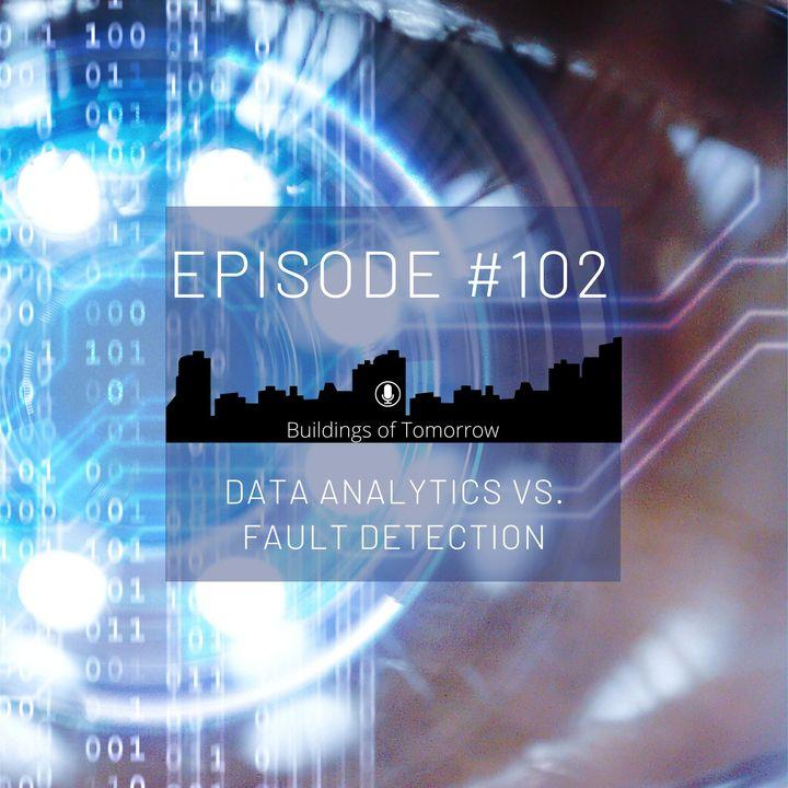 #102 Data analytics vs. fault detection