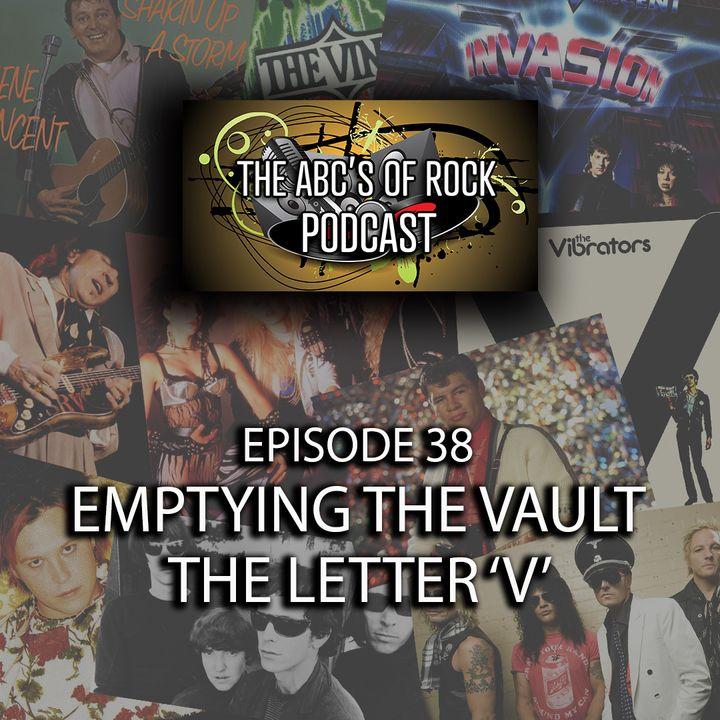 Emptying the Vault - The Letter 'V' - Episode 38