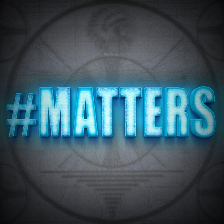 #Matters