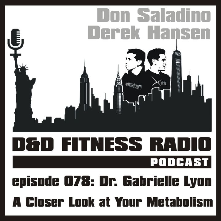Episode 078 - Dr. Gabrielle Lyon:  A Closer Look at Your Metabolism