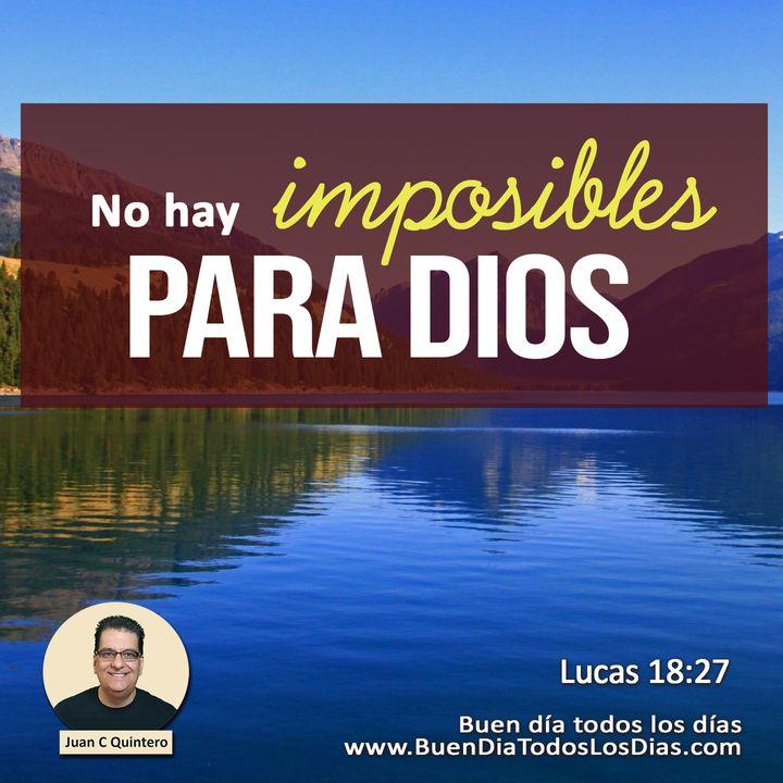 No hay imposibles para Dios