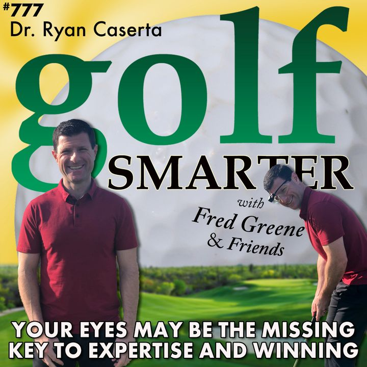 Your Eyes May be the Secret Weapon That Puts You in the Winner's Circle featuring Dr. Ryan Caserta