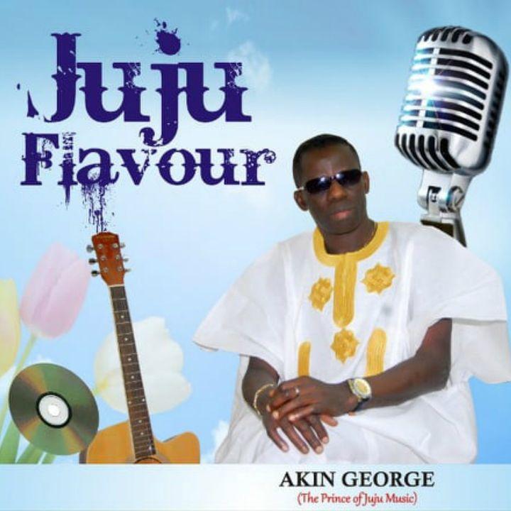 Akin George Music -Juju Flavour