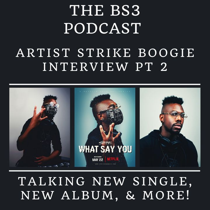 """Strike Boogie Interview Pt. 2 + World Premiere of """"What Say You"""""""
