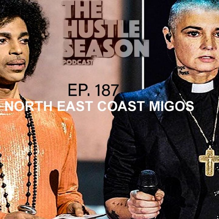 The Hustle Season: Ep. 187 North East Coast Migos