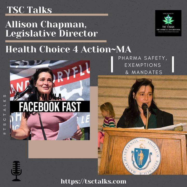 "TSC Talks! Allison Chapman, Legislative Director~Health Choice 4 Action MA ""Pharma Safety, Exemptions & Mandates"""