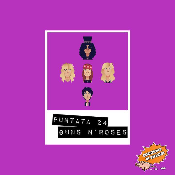 Puntata 24 - Monografia Guns n'Roses