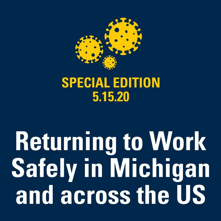 Returning to Work Safely in Michigan and across the US 5.15.20
