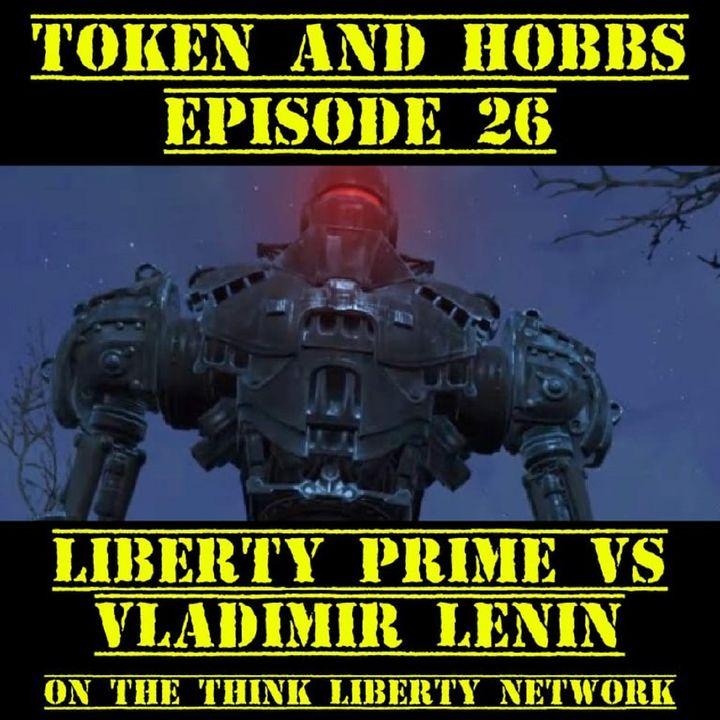 Liberty Prime VS Vladimir Lenin: Token and Hobbs #26
