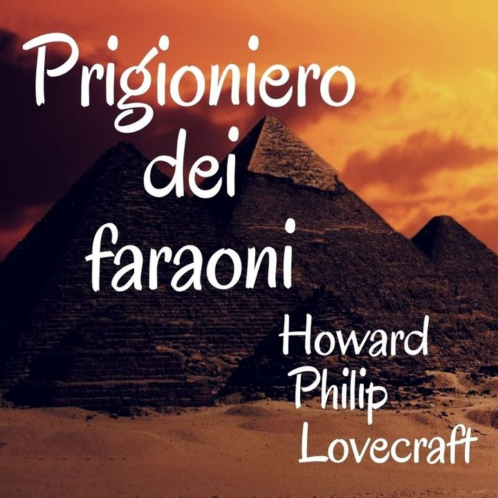 Prigioniero dei faraoni - Howard Philip Lovecraft (Harry Houdini)