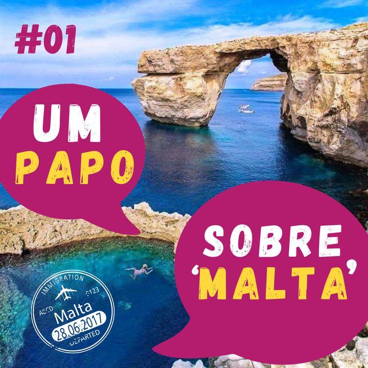 Um papo sobre Malta