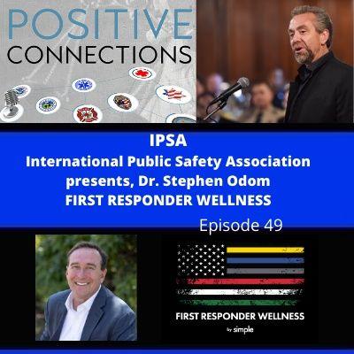 IPSA International Public Safety Association: Dr. Stephen Odom: First Responder Wellness