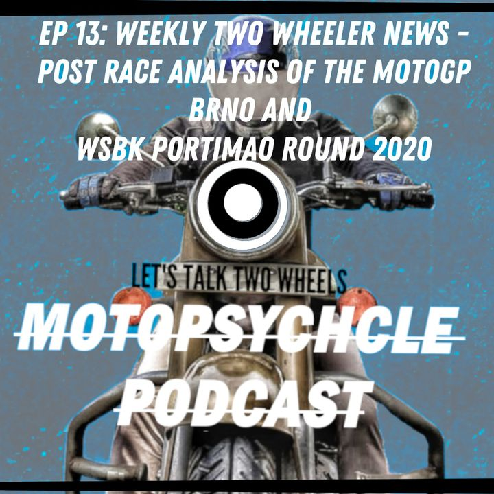 Weekly Two Wheeler News - Post Race Analysis of MotoGp Brno and Portimao 2020 Round I #Episode13