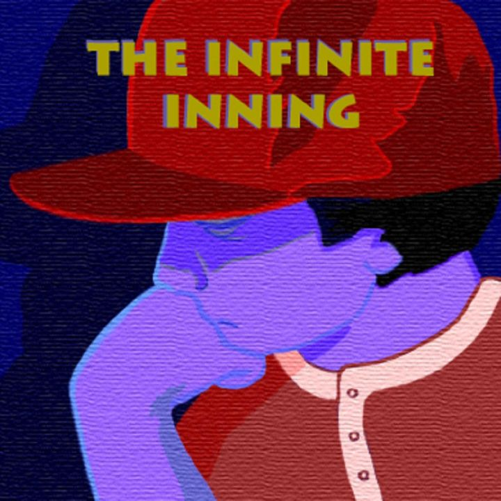 The Infinite Inning #024: The Sweet and Innocent Before-Times