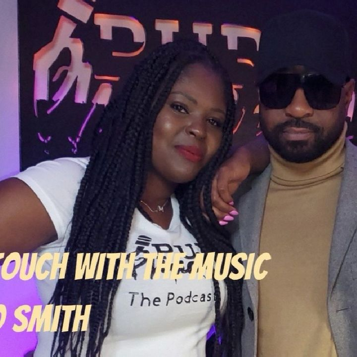 """Ep. 40 🎶 """"More in Touch with the Music""""🎵 w/Nikko Smith"""