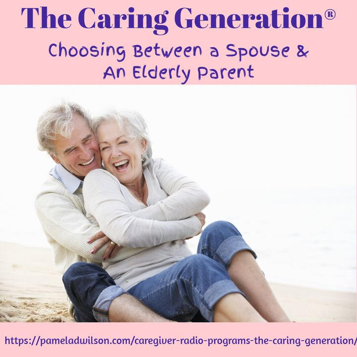 Choosing Between A Spouse and Elderly Parent