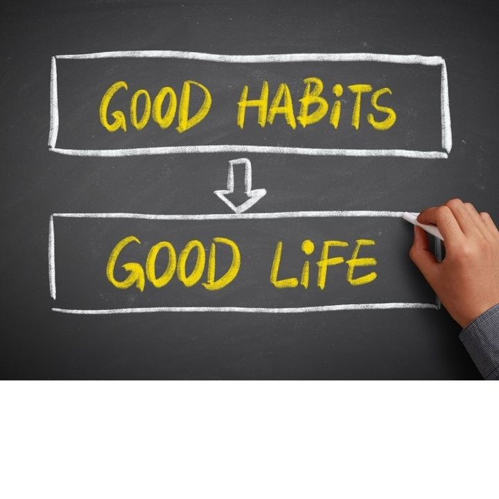 Habits and how they affect your life and overall wellness.