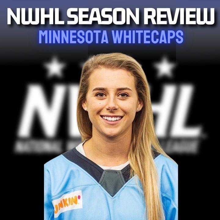 NWHL Season Review - MINNESOTA WHITECAPS! With Sara Bustad
