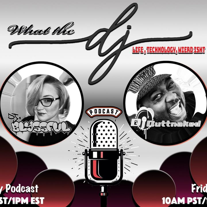 What the dj podcast episode 002