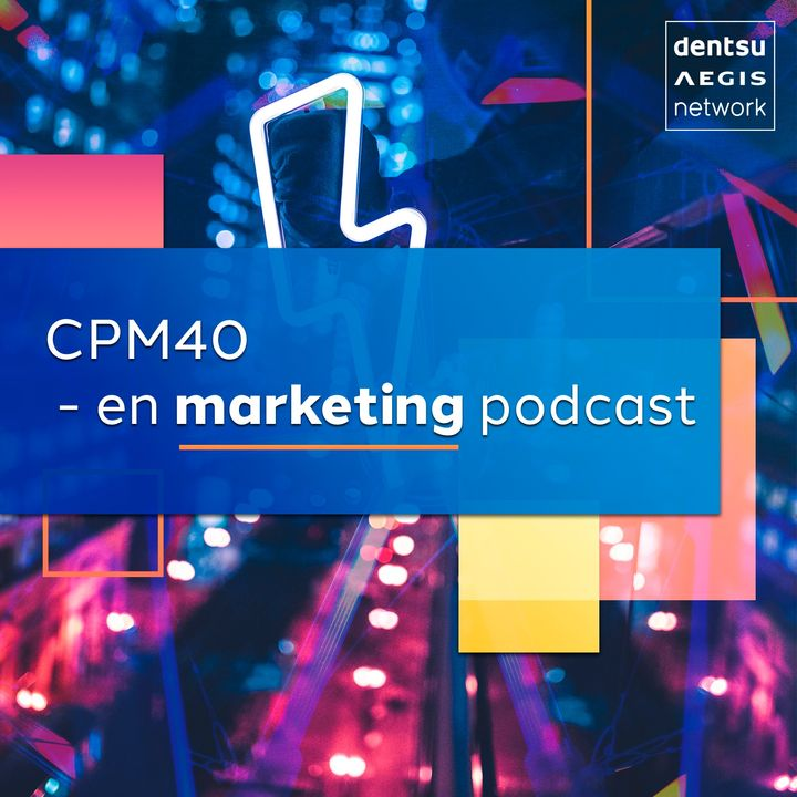 CPM40 – en marketing podcast