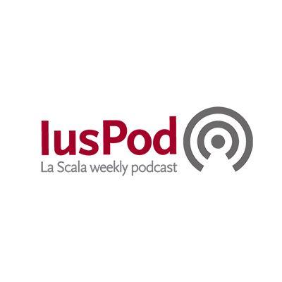 IusPod - La Scala weekly podcast