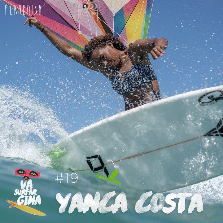 """19 - Yanca Costa: """"A gente também quer aplauso"""""""