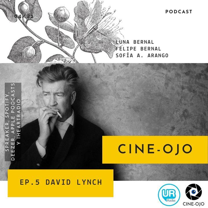 Ep 5. David Lynch