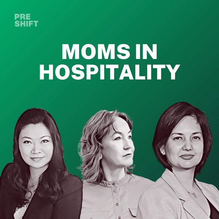 S2E2 - Moms in Hospitality feat. Mai Kappenberger, Betty Wong, & Monisha Dewan
