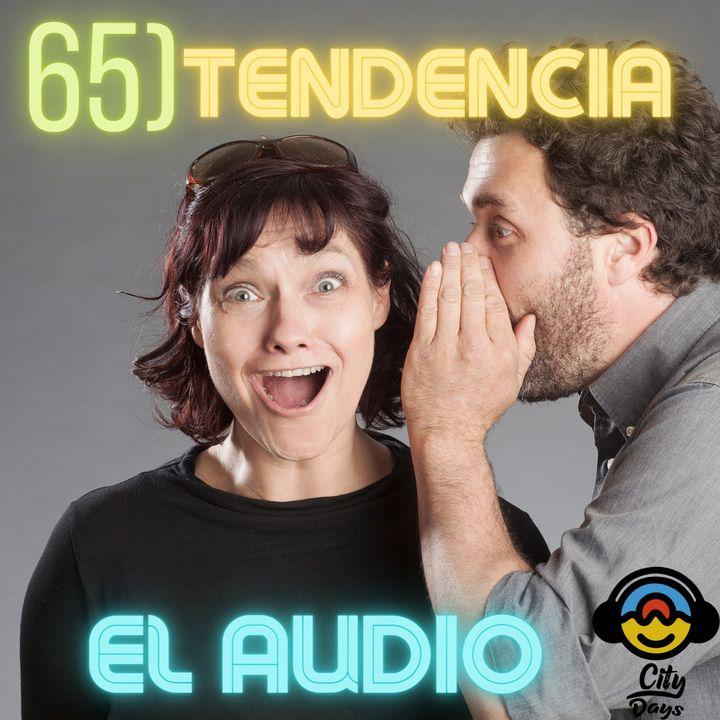 65) TENDENCIA EL AUDIO Y LAS NUEVAS REDES SOCIALES