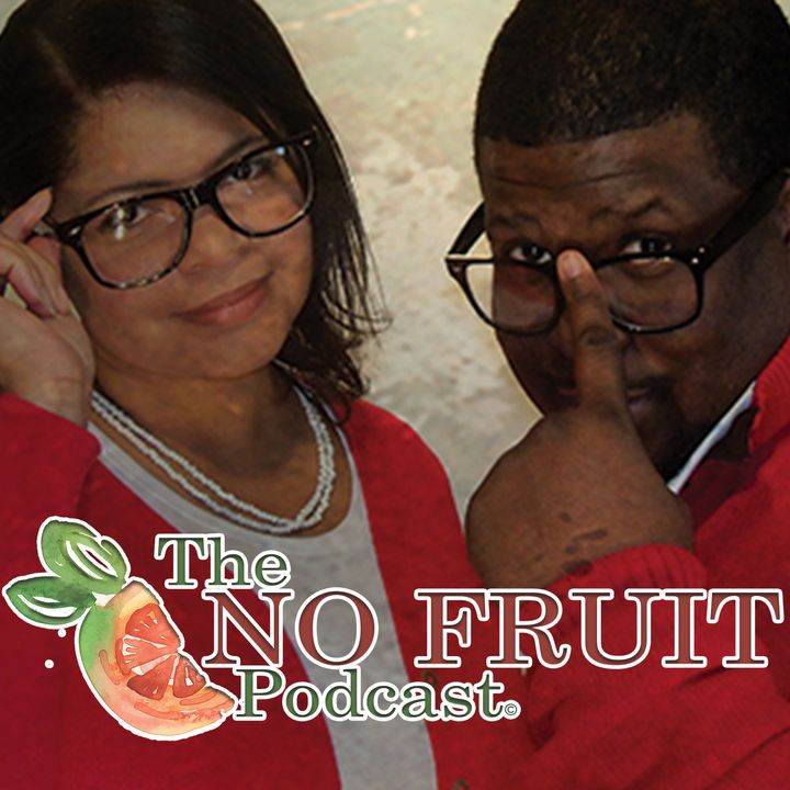 "No Fruit Podcast S2E25 ""Keep The Change"""