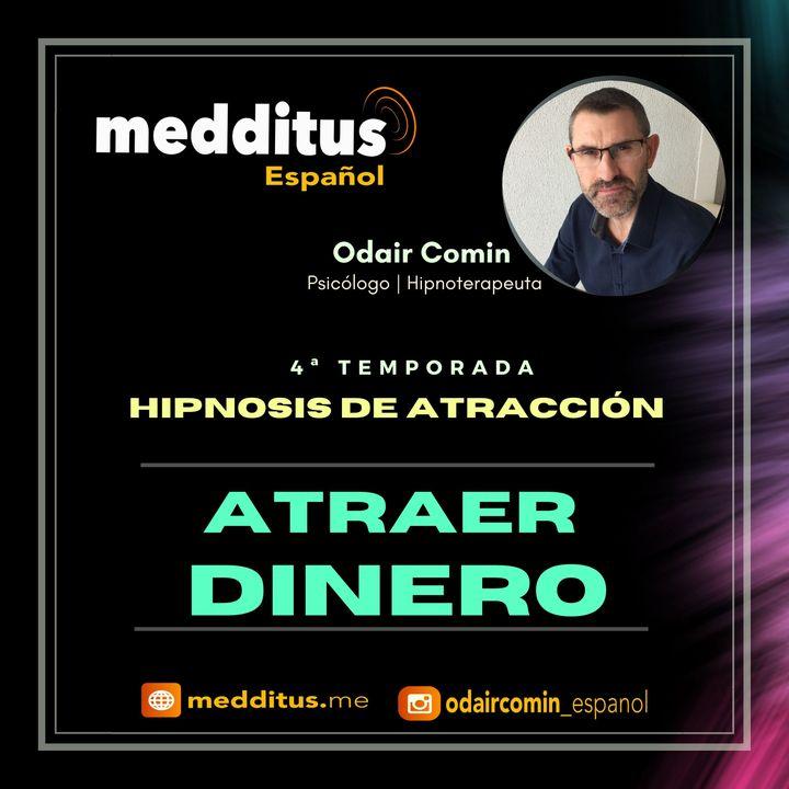 #108 Hipnosis para Atraer Dinero   Hipnosis de Atracción   Odair Comin