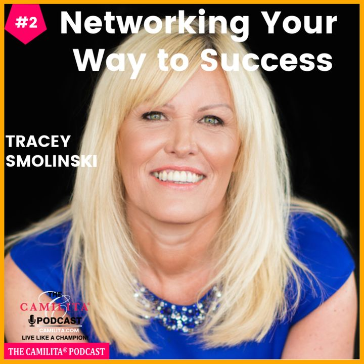 2: Tracey Smolinski | Networking Your Way to Success