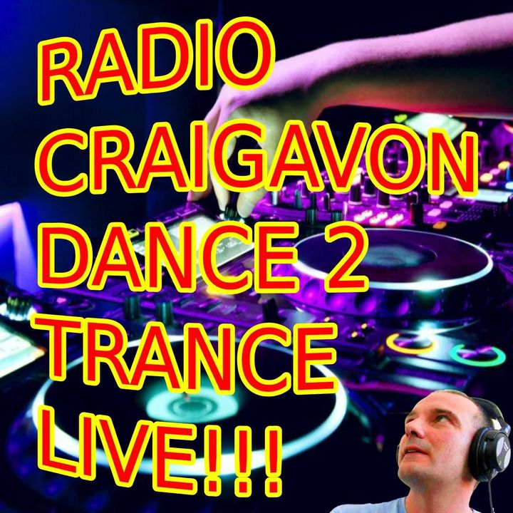 Radio Craigavon Dance 2 Trance LIVE!!!