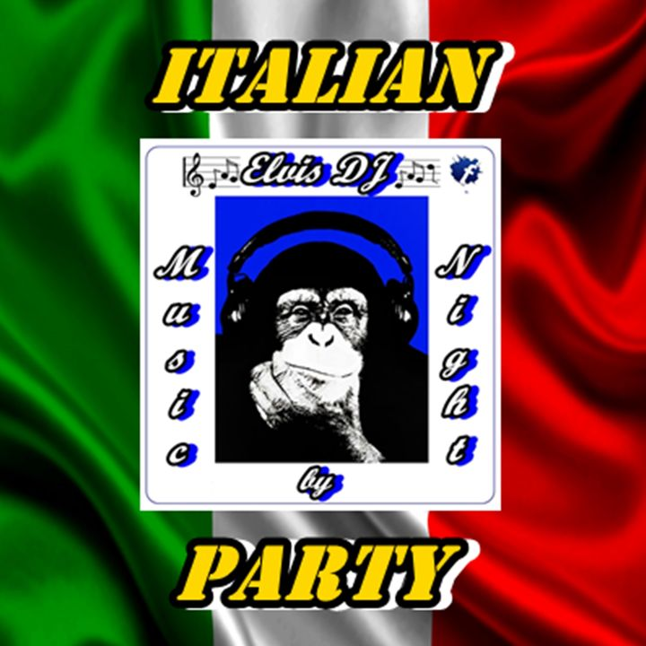 """MUSIC by NIGHT"" ITALIAN PARTY by ELVIS DJ"