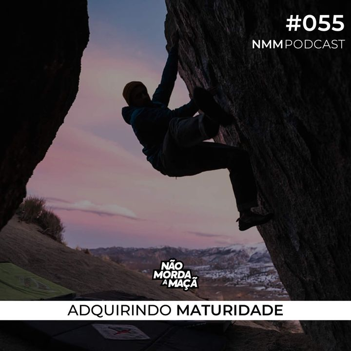 #55 - Adquirindo maturidade
