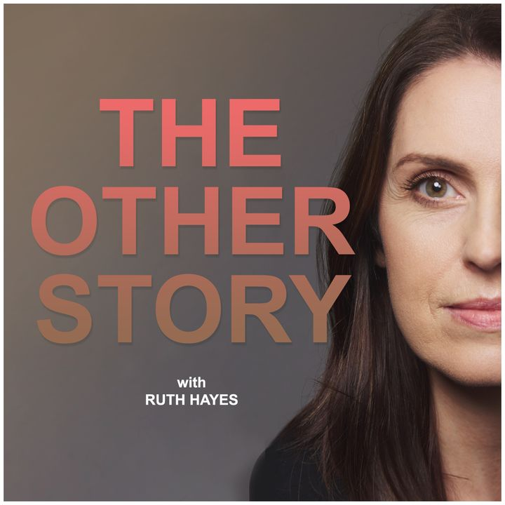 The Other Story with Ruth Hayes