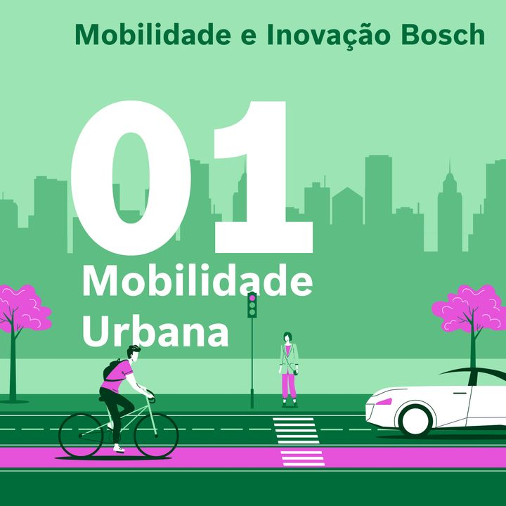 Mobilidade e Inovação Bosch #01 - Mobilidade urbana