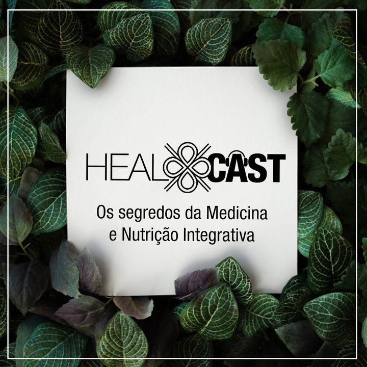 Episódio 3 Heal Cast - Intestino muito mais que o nosso segundo cérebro.