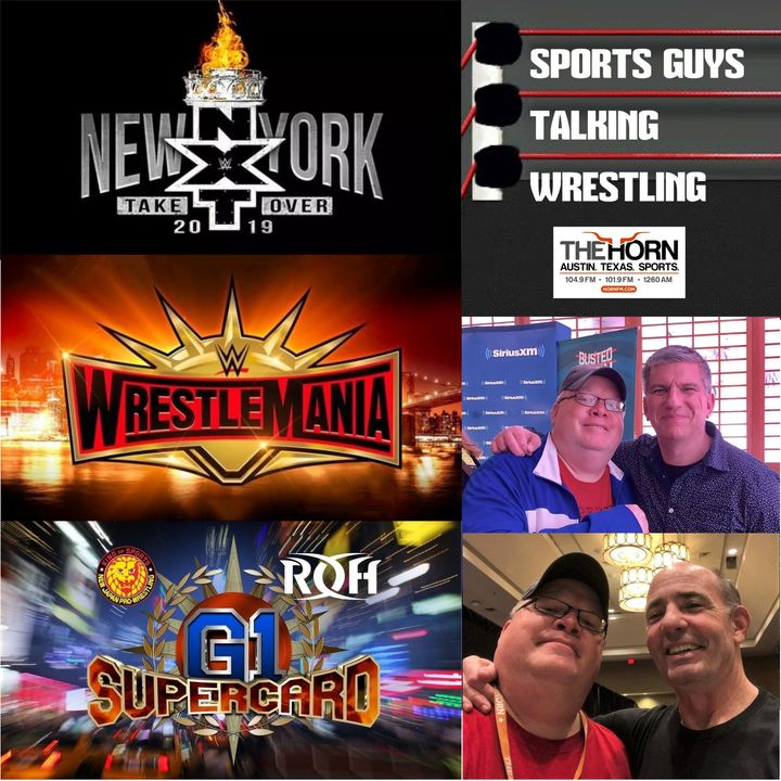 SGTW Ep 160 Apr 3 2019 - IT'S WRESTLEMANIA (& G1 SUPERCARD) WEEKEND!