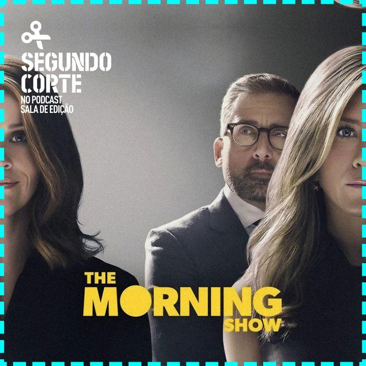 Segundo Corte #004 | The Morning Show