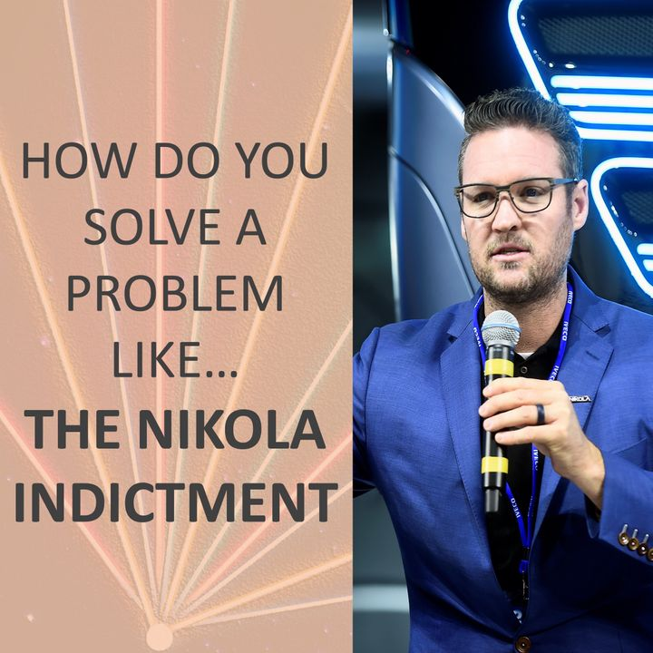How do you solve a problem like... the Nikola Indictment