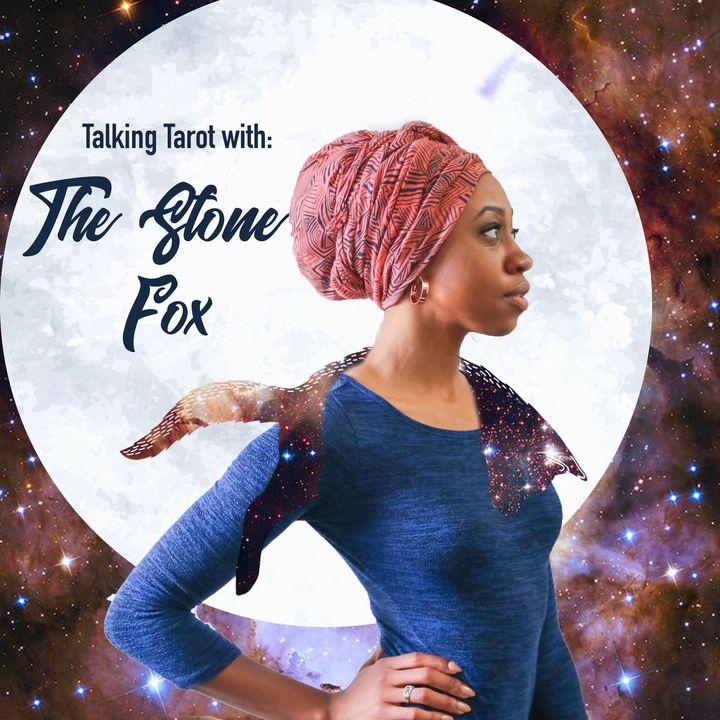 Talking Tarot with The Stone Fox