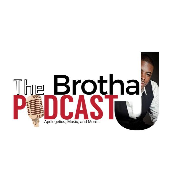 The Brotha J Podcast