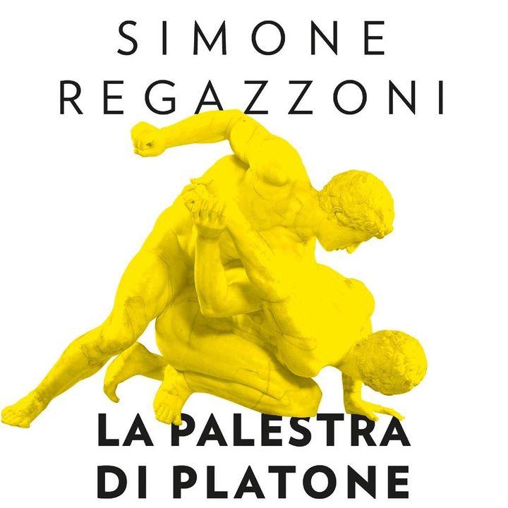 """Simone Regazzoni """"La palestra di Platone"""""""