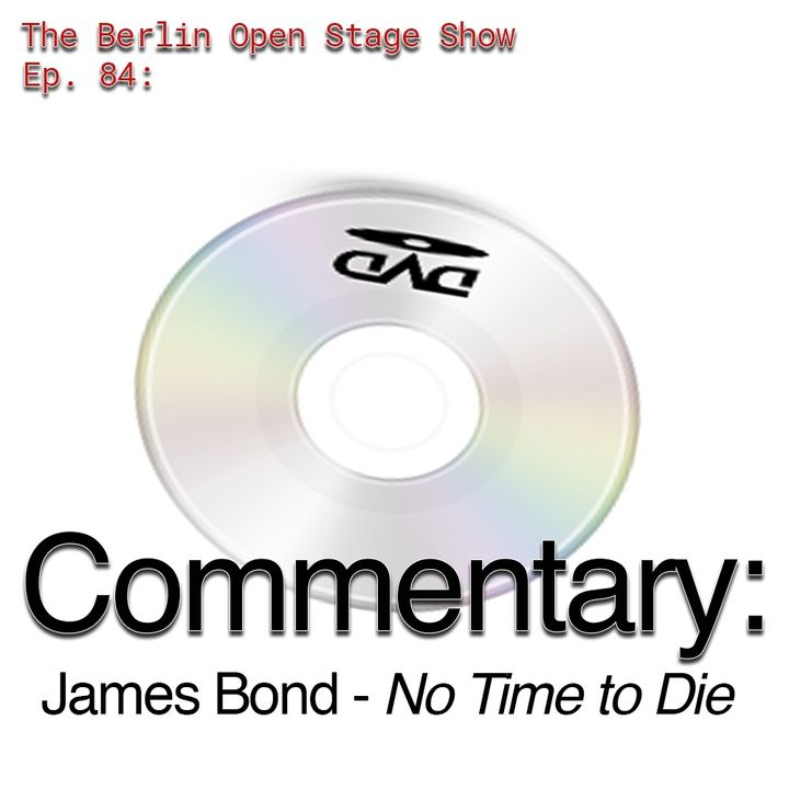 #84: James Bond - No Time To Die: DVD Commentary
