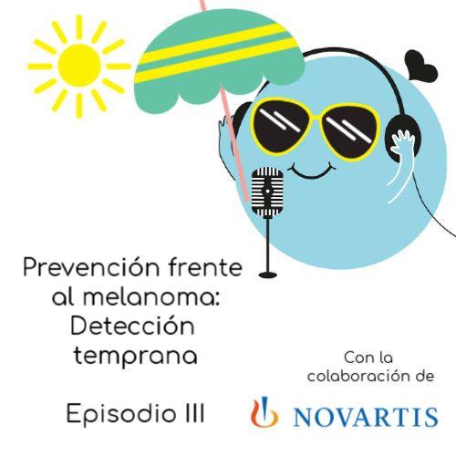 Prevención frente al melanoma junto a Novartis (III): Detección temprana con la Dra Begoña Campos y Rosa Moreno